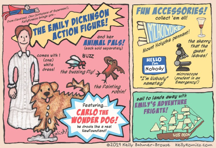 "a fictional ad for ""The EMily Dickinson Action Figure,"" along with descriptions of (fictional) available accessories"